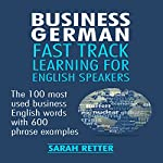 Business German: Fast Track Learning for English Speakers | Sarah Retter