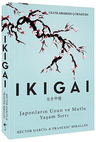 Ikigai-Japonlarin Uzun ve Mutlu Yasam Sirri