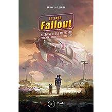 La saga Fallout: Histoire d'une mutation (French Edition)