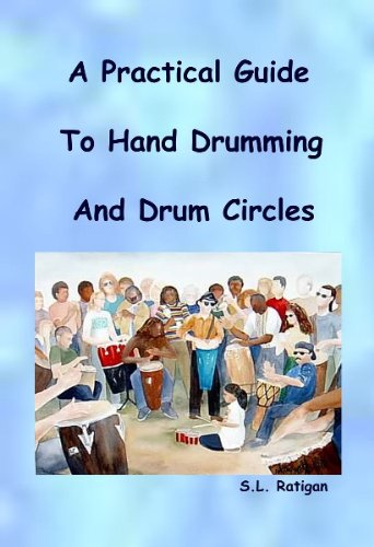 A Practical Guide To Hand Drumming And Drum Circles by [Ratigan, Shannon]