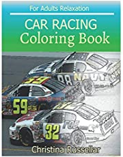 CAR RACING Coloring Book For Adults Relaxation: CAR RACING sketch coloring book , Creativity and Mindfulness 80 Pictures