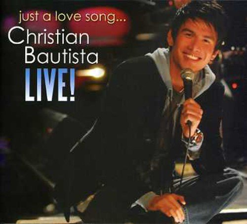 Christian Bautista Live!: Just a Love Song...