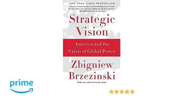 Strategic Vision: America and the Crisis of Global Power: Amazon.es: Zbigniew Brzezinski: Libros en idiomas extranjeros