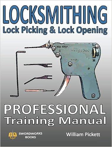 Lock Picking /& Lock Opening Locksmithing Professional Training Manual