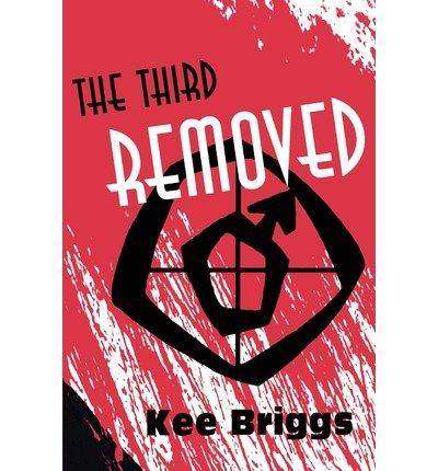 { [ THE THIRD REMOVED ] } Briggs, Kee ( AUTHOR ) Nov-08-2001 Paperback PDF