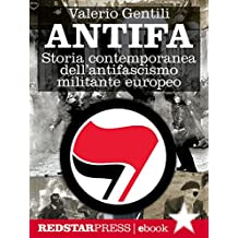 Antifa: Storia contemporanea dell'antifascismo militante europeo (Unaltrastoria)