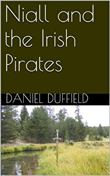 Niall and the Irish Pirates by [Duffield, Daniel]