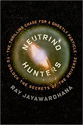Neutrino Hunters: The Thrilling Chase for a Ghostly Particle to Unlock the Secrets of the Universe: Amazon.es: Ray Jayawardhana: Libros en idiomas ...