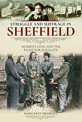 Struggle and Suffrage in Sheffield: Women's Lives and the Fight for Equality