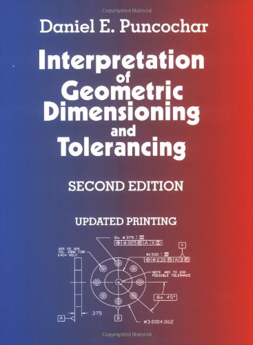 Interpretation of Geometric Dimensioning & Tolerancing Second Edition