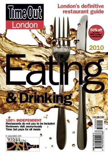 Time Out London Eating and Drinking Guide 2010: Over 1,500 of London's Best Restaurants, Cafes, Bars and Pubs (Time Out London Eating & Drinking) by Time Out Guides Ltd (10-Sep-2009) Paperback