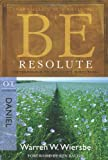 Be Resolute (Daniel): Determining to Go God's Direction (The BE Series Commentary)