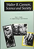 img - for Walter B. Cannon: Science and Society book / textbook / text book