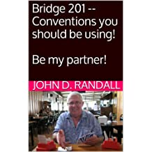 Bridge 201 -- Conventions you should be using! (Be my partner! Book 2)