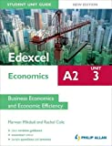 Edexcel A2 Economics Student Unit Guide New Edition: Unit 3 Business Economics and Economic Efficiency