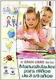 El gran libro de las manualidades para ninos de 3 a 6 anos / The Great Book of Children's Crafts (Spanish Edition) (2010-05-04)