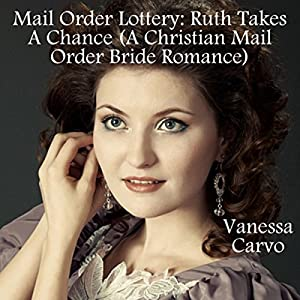 Mail Order Lottery: Ruth Takes a Chance Audiobook