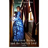 The Greek Maiden and the English Lord (Historical Sweet Romance)