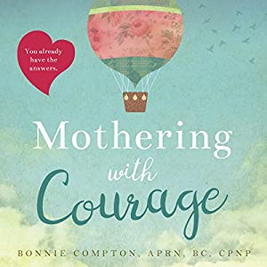 Mothering with Courage Audiobook
