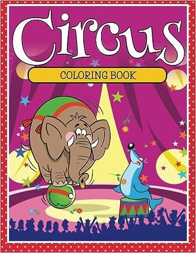 Circus Coloring Book: Speedy Publishing LLC: 9781681853147 ...