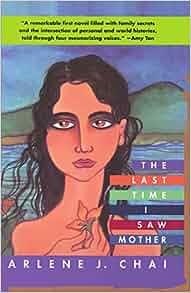 the last time i saw mother arlene chai Salana, june p field study 6: on becoming a teacher manila, philippines: rex  book store chai, arlene j the last time i saw mother 2008 ballantine books.