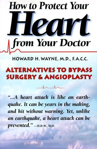 How to Protect Your Heart from Your Doctor by Howard H. Wayne (1995-02-03)