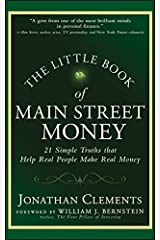 The Little Book of Main Street Money: 21 Simple Truths that Help Real People Make Real Money (Little Books. Big Profits 23) Kindle Edition