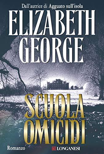 Scuola omicidi: I casi dell'ispettore Lynley (Italian Edition)