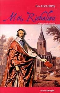 Moi Richelieu par Eric Leclercq