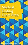 Medical Coding Exam Prep: 600+ Practice Questions for the AAPC CPC Test offers
