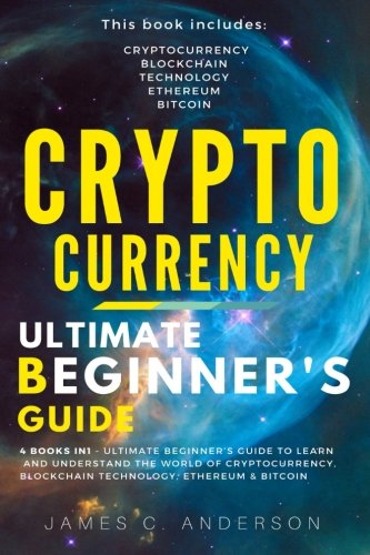 cryptocurrency-4-books-in-1-ultimate-beginner-s-guide-to-make-money-in-2018-trading-mining-secure-and-storing-blockchain-ethereum-plateform-and-investing-in-top-cryptocurrencies