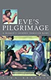 Eve's Pilgrimage : A Woman's Quest for the City of God, Beattie, Tina, 0860123235