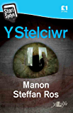 Y Stelciwr (Welsh Edition)