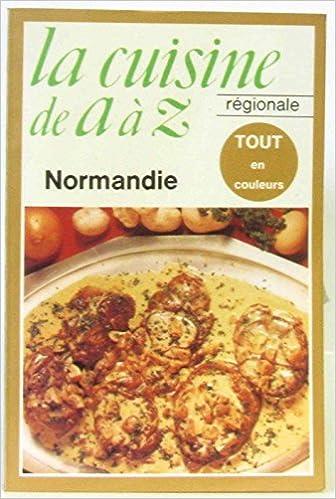 La cuisine de a a z, la cuisine régionale / norman: 9782253020783 on