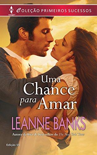 Uma Chance para Amar: Harlequin Primeiros Sucessos - ed.50