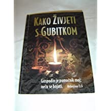 Croatian Bible Booklet - How can I live with my loss? / Kako zivjeti s gubitkom? Gospodin je pomočnik moj; necu se bojati
