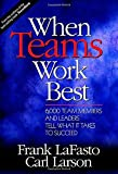 When Teams Work Best: 6,000 Team Members and Leaders Tell What it Takes to Succeed