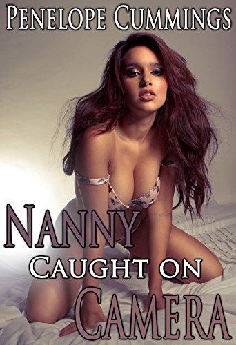 Nanny Caught On Camera (Bareback, Spanking, Older Men Younger - Free Cumming Women