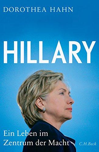 Hillary: Ein Leben Im Zentrum Der Macht: Amazon.de: Dorothea Hahn ...