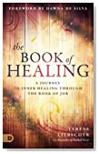 The Book of Healing: A Journey to Inner Healing Through the Book of Job