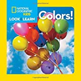 National Geographic Kids Look and Learn: Colors! (National Geographic Little Kids Look and Learn)