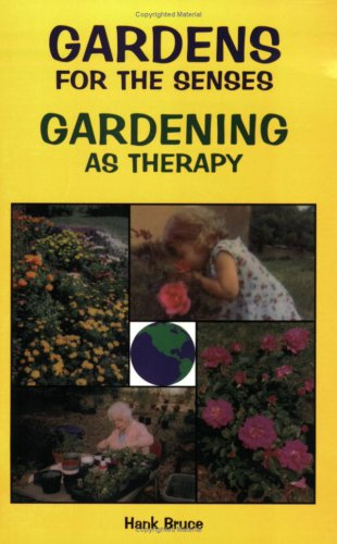 Gardens for the Senses, Gardening as Therapy by Hank Bruce (1999) Paperback