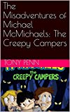 The Misadventures of Michael McMichaels: The Creepy Campers