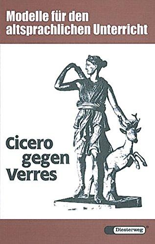 Cicero gegen Verres: Anklage wegen Amtsmißbrauchs gegen einen römischen Provinzstatthalter. Ciceros Rede gegen Verres II (Diesterwegs Altsprachliche Textausgaben, Band 7)