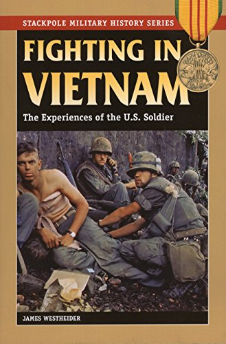 Books : Fighting in Vietnam: The Experiences of the U.S. Soldier (Stackpole Military History Series)