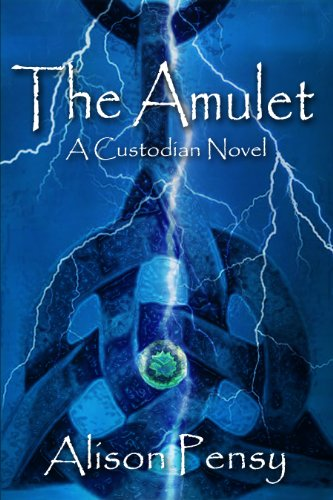 The Amulet: A Faedra Bennett Custodian Novel (The Custodian Novels Book 1)