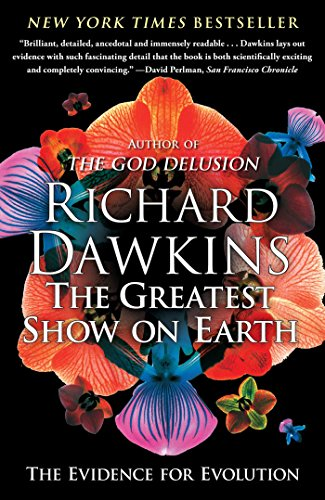 The Greatest Show on Earth: The Evidence for Evolution (The Greatest Show On Earth Richard Dawkins Review)