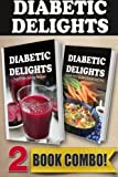 juicer delight - Sugar-Free Juicing Recipes and Sugar-Free Slow Cooker Recipes: 2 Book Combo (Diabetic Delights)