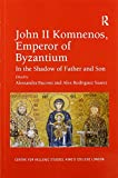 John II Komnenos, Emperor of Byzantium: In the Shadow of Father and Son (Centre for Hellenic Studies King's College London)