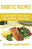 img - for Diabetic Recipes: Top 365 Diabetic Friendly Easy to Cook Scrumptious Lunch Recipes (1) (Volume 1) book / textbook / text book